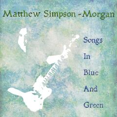 Songs in Blue and Green