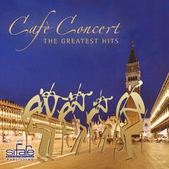 Cafè Concert, the Greatest Hits, Vol. 1