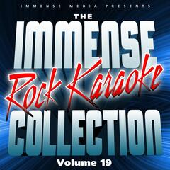 Immense Media Presents - the Immense Rock Karaoke Collection, Vol. 19