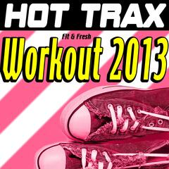 Hot Trax Fit & Fresh Workout 2013