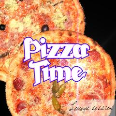 Pizza Time Lounge Session