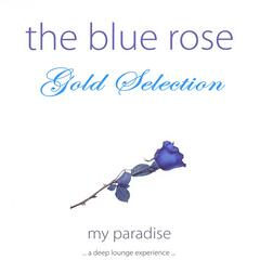 The Blue Rose (A Deep Lounge Experience)