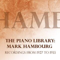 The Piano Library: Mark Hambourg, Recordings from 1927 to 1933