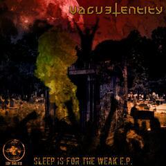 Sleep for the Weak - EP