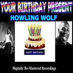 Your Birthday Present - Howling Wolf