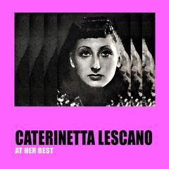 Caterinetta Lescano at Her Best