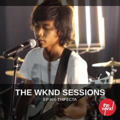 The Wknd Sessions Ep. 66: Trifecta