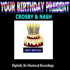 Your Birthday Present - Crosby & Nash