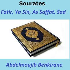 Sourates Fatir, Ya Sin, As Saffat, Sad