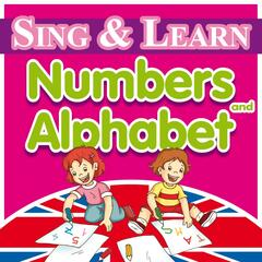 Sing & Learn... Numbers and Alphabeth