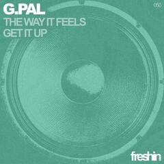 The Way It Feels / Get It Up