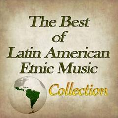 The Best of Latin American Etnic Music Collection