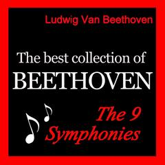 The Best Collection of Beethoven: The 9 Symphonies