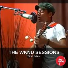The Wknd Sessions Ep. 2: Otam