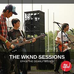The Wknd Sessions Ep. 18: The Dearly Missed