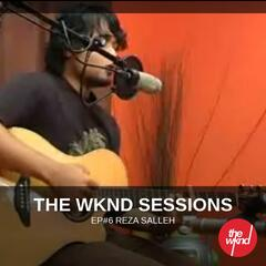 The Wknd Sessions Ep. 6: Reza Salleh