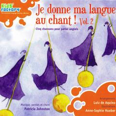 Je donne ma langue au chant ! Vol. 2