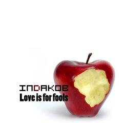 Love Is for Fools