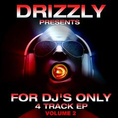 Drizzly Presents for Dj's Only, Vol. 2
