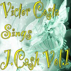 Victor Costa Sings J.Cash, Vol.1