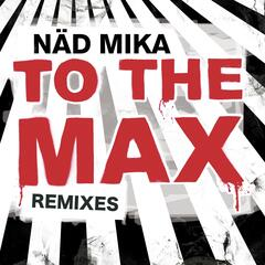 To the max ( remixes )