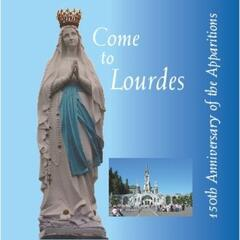 Come to Lourdes