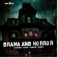 Drama And Horror