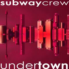 Undertown (A Deep House, Chill House Concept Album By Subway Crew)