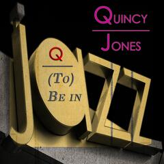 Q (To) Be In Jazz