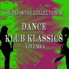 The Definitive Collection of Dance Klub Klassics, Vol. 4