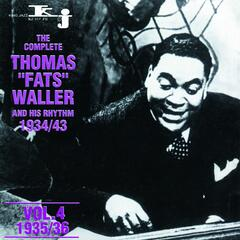 The Complete Thomas Fats Waller and His Rhythm 1934 - 1943, Vol.4