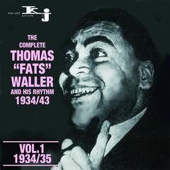 The Complete Tomas Fats Waller and His Rhythm 1934 - 1943, Vol.1