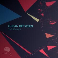 Ocean Between: The Remixes