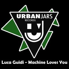 Machines Loves You