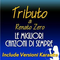 Le migliori canzoni di sempre: Tributo a Renato Zero