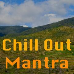 Chill Out Mantra