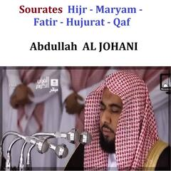 Sourates Hijr, Maryam, Fatir, Hujurat & Qaf
