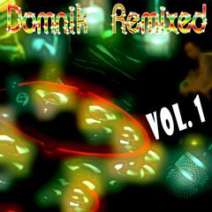 Domnik Remixed, Vol. 1