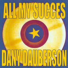 All My Succes - Dany Dauberson