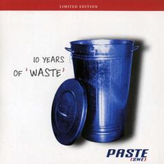 10 Years Of 'Waste'