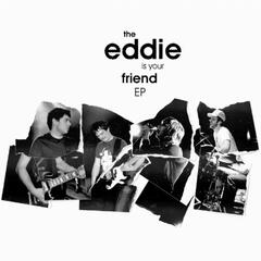 The Eddie Is Your Friend