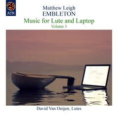 Embleton: Music for Lute and Laptop, Vol. 3