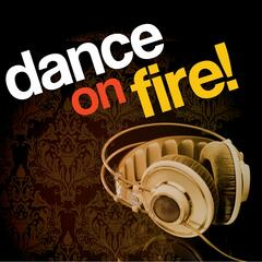 Dance On Fire!