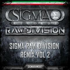 Sigma Raw Division Remix, Vol. 2