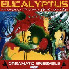 Eucalyptus : Music from the Ants