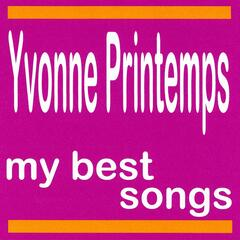 My Best Songs - Yvonne Printemps