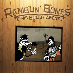Ramblin' Bones & His Bloody Agents