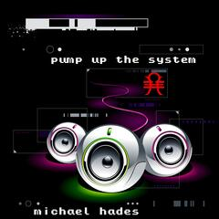 Pump Up the System