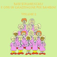 Basi strumentali e cori di canzoncine per bambini, Vol. 2