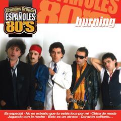 Los Grandes Grupos Españoles de los 80's: Burning